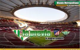 La previa | Atlético de Madrid – Real Betis Balompié: A seguir soñando