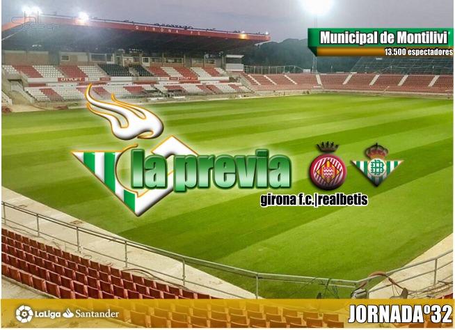 Previa | Girona FC-Real Betis: Europa pasa por Montilivi