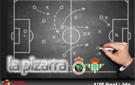 La pizarra   Racing vs Real Betis. Dieciseisavos ida. Copa del rey. Temp. 18/19