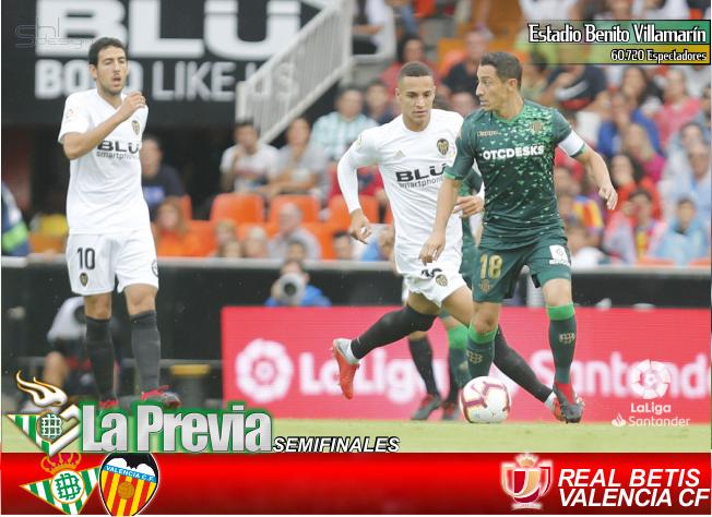 Previa | Semifinales de Copa | Real Betis Balompié-Valencia C.F.; SEA COMO SEA