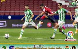 Crónica | Atlético de Madrid 2 – Real Betis Balompié 0: Como perder un partido en 20 segundos